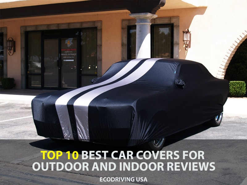Top 10 Best Car Covers For Outdoor And Indoor Reviews