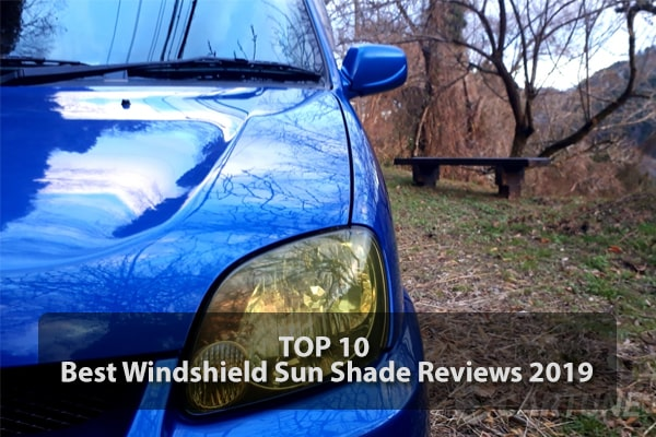 Top 10 Best Windshield Sun Shade Reviews 2019
