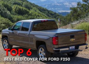 Top Rated 6 Best Bed Cover for F250 Reviews